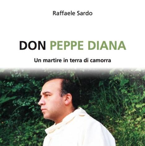 Don Peppe Diana, martire di camorra (Raffaele Sardo)