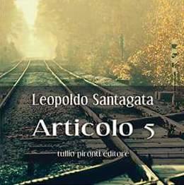 Articolo 5, il libro di Leopoldo Santagata