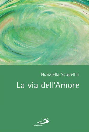 La Via dell'Amore – il libro di Suor Nunziella Scopelliti