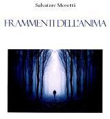Frammenti Anima Salvatore Monetti